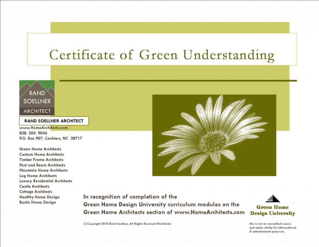 You can download this handsome Certificate of Green Understanding from this website, after completing the prescribed Green course of study modules, also on this website.  (C)Copyright Rand Soellner, All Rights Reserved Worldwide.