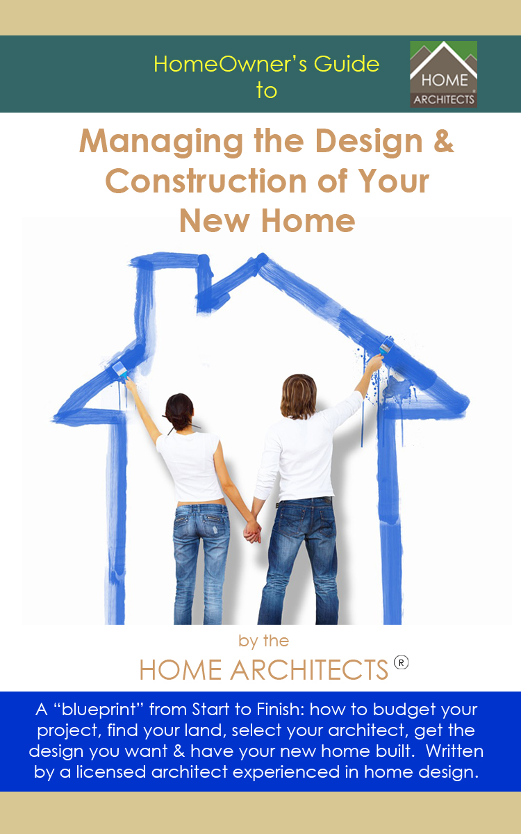 HomeOwners Guide to Managing the Design & Construction of Your New Home