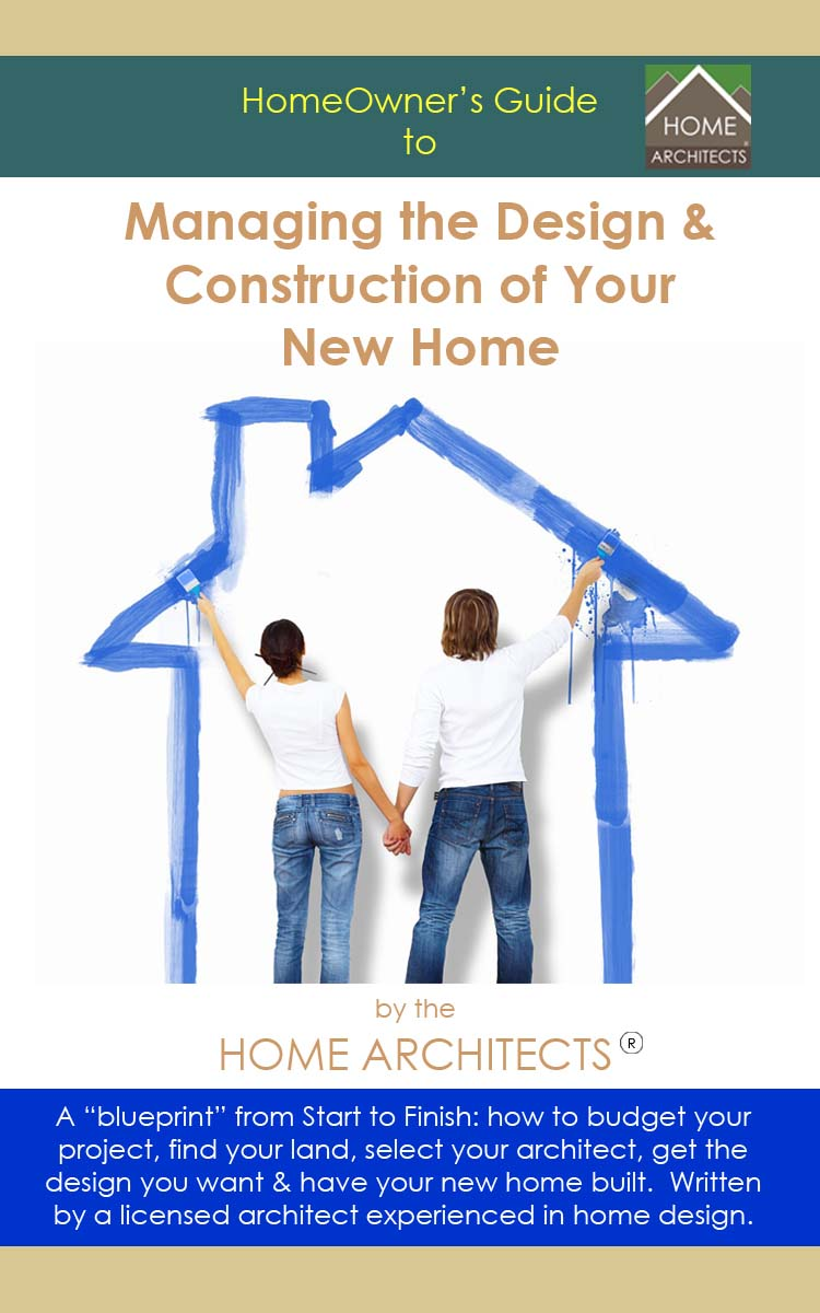 HomeOwner's Guide to Managing the Design & Construction of your New Home